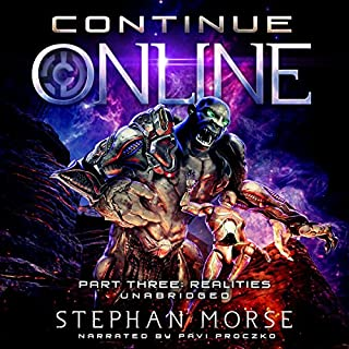 Continue Online Part Three: Realities                   Auteur(s):                                                                                                                                 Stephan Morse                               Narrateur(s):                                                                                                                                 Pavi Proczko                      Durée: 17 h et 14 min     2 évaluations     Au global 5,0