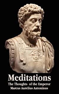 Meditations - The Thoughts of the Emperor Marcus Aurelius Antoninus - with Biographical Sketch, Philosophy of, Illustratio...