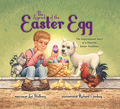 The Legend of the Easter Egg, Newly Illustrated Edition: The Inspirational Story of a Favorite Easter Tradition