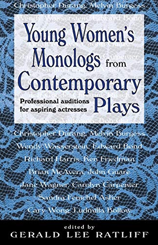 Compare Textbook Prices for Young Women's Monologues from Contemporary Plays: Professional Auditions for Aspiring Actresses  ISBN 9781566080972 by Gerald Lee Ratliff,Gerald Lee Ratliff
