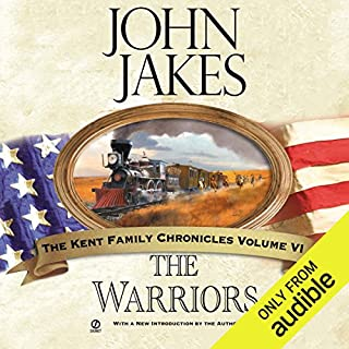 The Warriors     The Kent Family Chronicles, Book 6              By:                                                                                                                                 John Jakes                               Narrated by:                                                                                                                                 Marc Vietor                      Length: 19 hrs and 28 mins     266 ratings     Overall 4.4