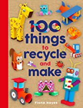 100 Things to Recycle and Make (Crafty Makes)