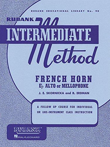 Rubank Intermediate Method: French Horn in E Flat Alto or Mellophone (Rubank Educational Library, Band 90)