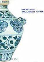 The Chinese Potter: A practical history of Chinese ceramics