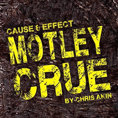 Cause & Effect: Motley Crue audiobook cover art