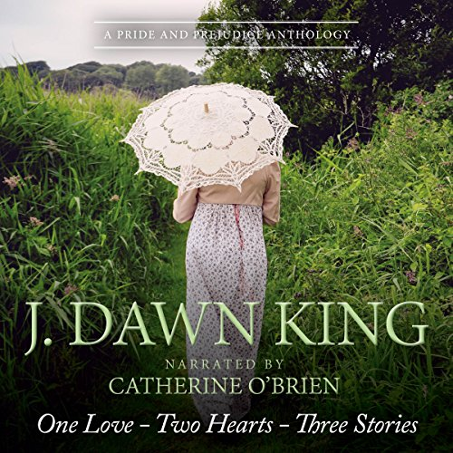 One Love, Two Hearts, Three Stories: A Pride and Prejudice Anthology audiobook cover art