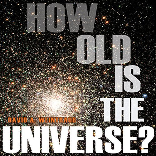 How Old Is the Universe? audiobook cover art