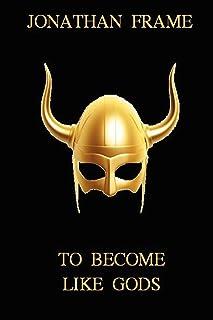 To Become Like Gods
