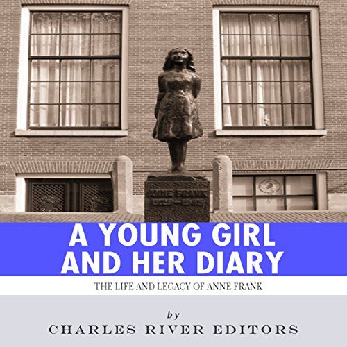 A Young Girl and Her Diary: The Life and Legacy of Anne Frank audiobook cover art
