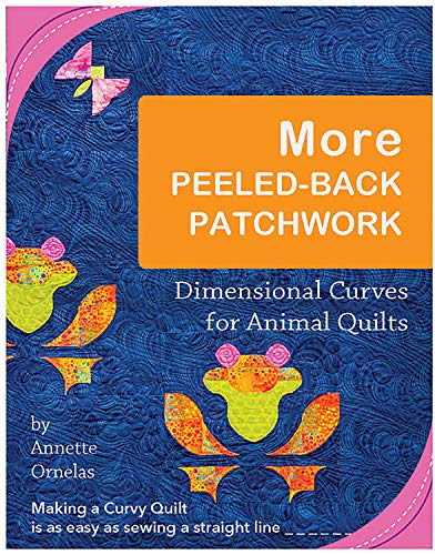 More Peeled-Back Patchwork: Dimensional Curves for Animal Quilts (English Edition)