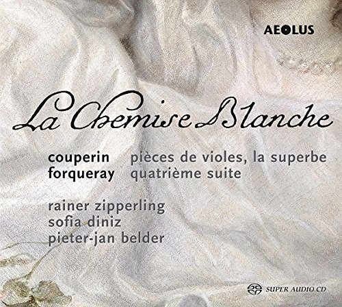 La Chemise Blanque - Couperin & Forqueray