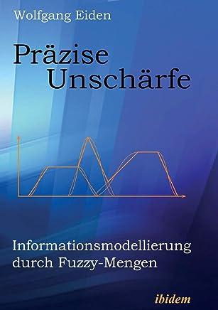 Präzise Unschärfe. Informationsmodellierung durch Fuzzy-Mengen