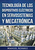 Tecnología de los dispositivos eléctricos en servosistemas y mecatrónica