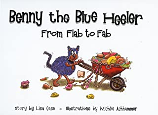 Benny the Blue Heeler: From Flab to Fab (Benny the Blue Heeler, Volume 2)