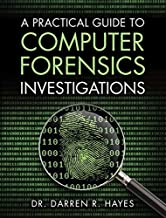 A Practical Guide to Computer Forensics Investigations: A Prac Gui to Comp For Inv_p1 (Pearson IT Cybersecurity Curriculum (ITCC))