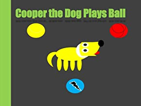 Cooper Plays Ball (A Dog Named Cooper)