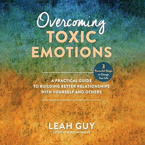 Overcoming Toxic Emotions cover art