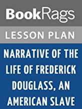 Lesson Plans Narrative of the Life of Frederick Douglass, an American Slave, Written by Himself