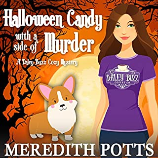 Halloween Candy with a Side of Murder     Daley Buzz Cozy Mystery, Volume 6              Written by:                                                                                                                                 Meredith Potts                               Narrated by:                                                                                                                                 Lisa Beacom                      Length: 3 hrs and 2 mins     Not rated yet     Overall 0.0