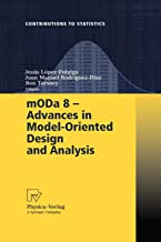 mODa 8 - Advances in Model-Oriented Design and Analysis: Proceedings of the 8th International Workshop in Model-Oriented Design and Analysis held in ... June 4-8, 2007 (Contributions to Statistics)