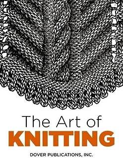 The Art of Knitting (Dover Knitting, Crochet, Tatting, Lace)