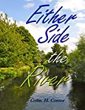 Either Side the River (English Edition)