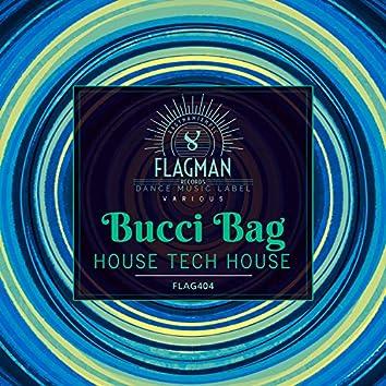 Bucci Bag House Tech House