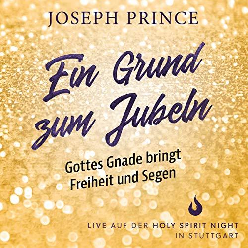 Ein Grund zum Jubeln - Gottes Gnade bringt Freiheit und Segen audiobook cover art