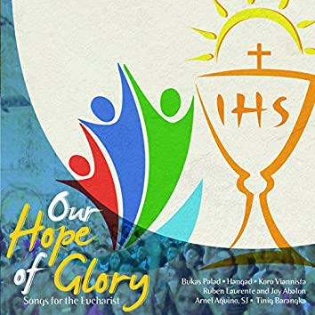 Our Hope of Glory (Songs for the Eucharist)
