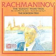RACHMANINOV (RACHMANINOFF): THE ELEGAIC TRIOS ~ No. 1 in G Minor. Op. POSTH. ~~ No. 2 in D Minor, Op. 9 ~~~~ THE BORODIN TRIO