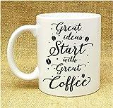 Great Idea Start with Great Coffee Mug Ceramic Mug Quote Mug Funny Mug Inspiration Mug Typography Mug Gift MUGP165, 11 Oz, White