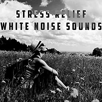 Stress Relief White Noise Sounds