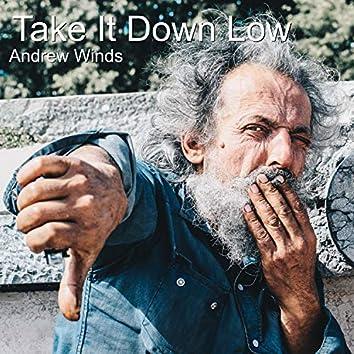 Take It Down Low