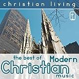 Christian Living: The Best of Modern Christian Music