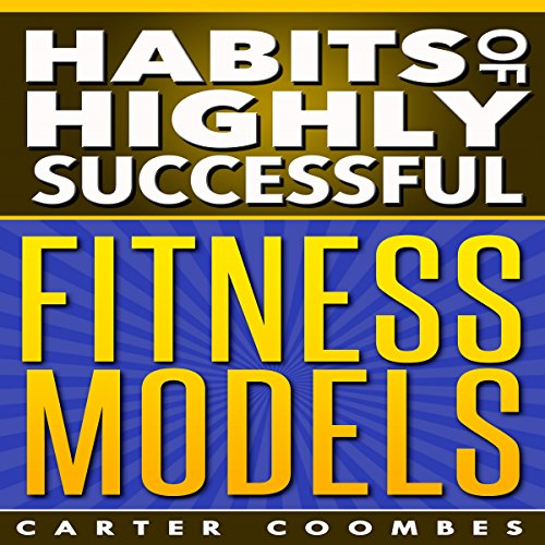 Habits of Highly Successful Fitness Models audiobook cover art
