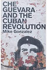 CHE GUEVARA AND THE CUBAN REVOLUTION Paperback