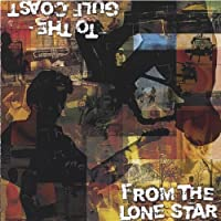 From the Lone Star to the Gulf Coast by Compilation (2006-01-17)