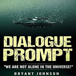 """Dialogue Prompt: """"We Are Not Alone in the Universe!"""" audiobook cover art"""