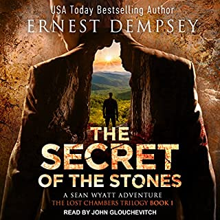 The Secret of the Stones     Lost Chambers Series, Book 1              By:                                                                                                                                 Ernest Dempsey                               Narrated by:                                                                                                                                 John Glouchevitch                      Length: 9 hrs and 22 mins     89 ratings     Overall 4.0