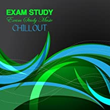 Exam Study Music Chillout: Chill Music and Music for Studying to Improve Memory and Study Skills, for Brain Training, Concentration, Reading, Working Memory and to Reduce Stress