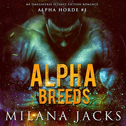 Alpha Breeds (Dystopian MF Omegaverse Sci-fi Romance) audiobook cover art