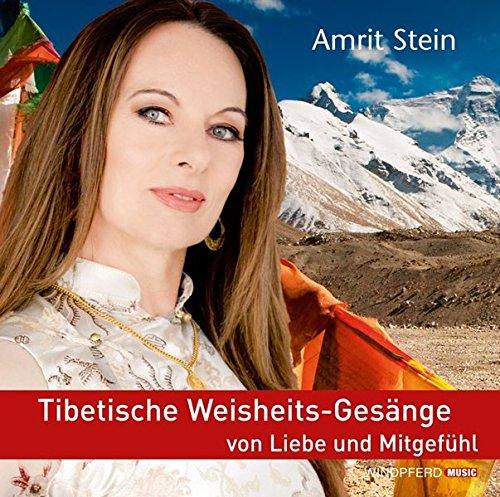 Tibetische Weisheits-Gesänge von Liebe und Mitgefühl