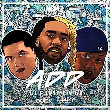 A.D.D (feat. D-Lo & Mistah F.A.B.)