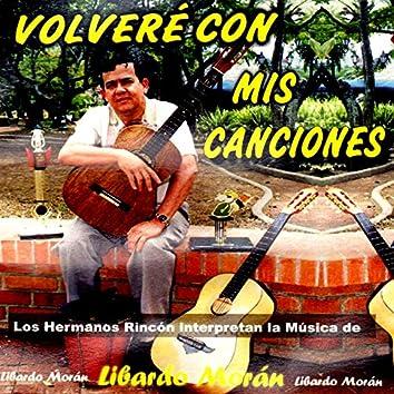 Los Hermanos Rincón Interpretan la Música de Libardo Morán: Volveré Con Mis Canciones