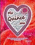 """Mis Quince Años Mi Libro de Fiesta de Quinceañera con Tema Rojo Registro de Invitados """"Guest Book"""" Mis Bellos Recuerdos (Quinceañera Series)"""