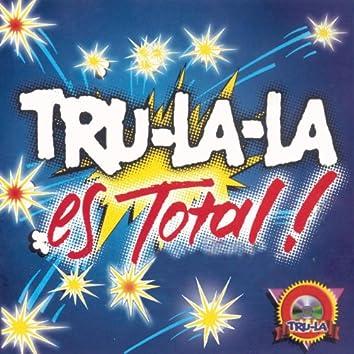 Tru La La Es Total!