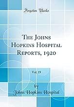The Johns Hopkins Hospital Reports, 1920, Vol. 19 (Classic Reprint)