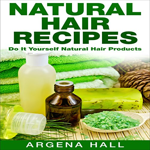 Natural Hair Recipes audiobook cover art