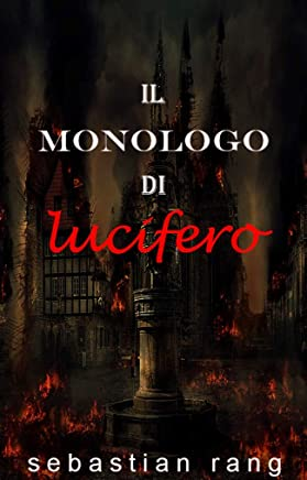 il monologo di Lucifero: la versione della storia che non è mai stata raccontata