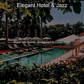 Grand Jazz Quartet - Background for Luxury Hotels